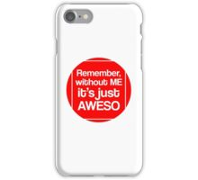 Without ME iPhone Case/Skin