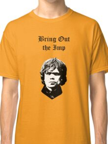 Bring Out the Imp Classic T-Shirt