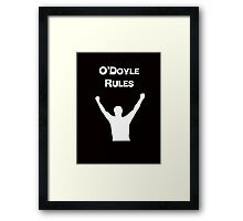 O'Doyle Rules Framed Print