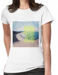 Let's Run Away Beach Womens Fitted T-Shirt