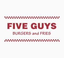 FIVE GUYS by dankbabyshamble