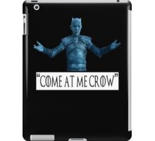 Night King 'Come at Me Crow' (Game of Thrones) iPad Case/Skin