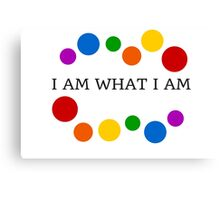 I AM WHAT I AM Canvas Print