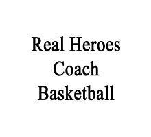 Real Heroes Coach Basketball  by supernova23