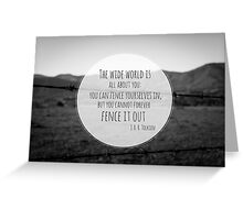 The Wide World is all about you Greeting Card