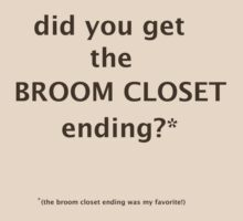 Did you get the BROOM CLOSET ending? by lesamleq
