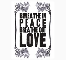 Breathe In Peace Breathe Out Love ♥ Kids Clothes