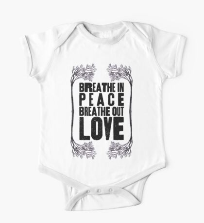 Breathe In Peace Breathe Out Love ♥ One Piece - Short Sleeve