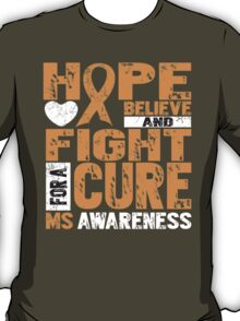 Hope Believe And Fight For A Cure MS Awareness T-Shirt