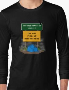 Beware of Hitchhiking Ghosts Long Sleeve T-Shirt
