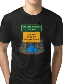 Beware of Hitchhiking Ghosts Tri-blend T-Shirt