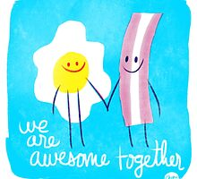 Awesome Together - Eggs and Bacon by Cheyne Gallarde