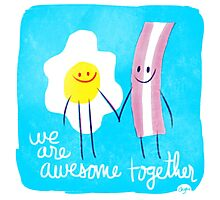 Awesome Together - Eggs and Bacon Photographic Print