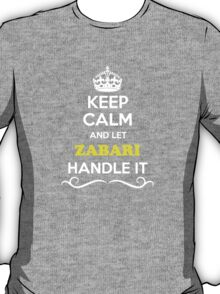 Keep Calm and Let ZABARI Handle it T-Shirt