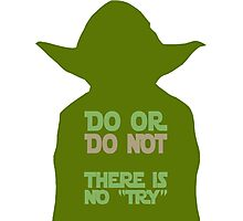 "Do Or Do Not There Is No ""Try"" - Custom Tshirt Photographic Print"