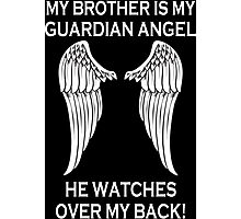 My Brother Is My Guardian Angel He Watches Over My Back - Custom Tshirt Photographic Print