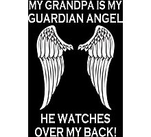 My Grandpa Is My Guardian Angel He Watches Over My Back - Custom Tshirt Photographic Print