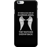 My Mom & Dad Are My Guardian Angel They Watches Over My Back - Custom Tshirt iPhone Case/Skin