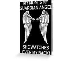 My Mom Is My Guardian Angel She Watches Over My Back - Custom Tshirt Greeting Card