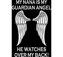 My Nana Is My Guardian Angel He Watches Over My Back - Custom Tshirt Photographic Print