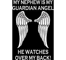 My Nephew Is My Guardian Angel He Watches Over My Back - Custom Tshirt Photographic Print