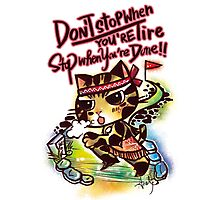 Running Cat Wisdom Quote / Don't Stop Photographic Print
