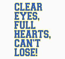 Clear Eyes, full hearts, can't lose T-Shirt
