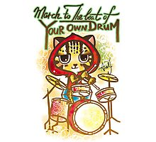 Drummer Cat Wisdom Quote / Follow Your beat Photographic Print