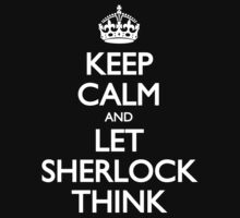 Keep Calm and Let Sherlock Think by pietowel