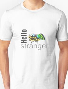 Hello Stranger Unisex T-Shirt