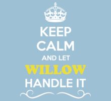 Keep Calm and Let WILLOW Handle it Kids Clothes