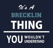 Its a BRECKLIN thing, you wouldn't understand Kids Clothes