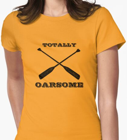 Totally Oarsome Womens Fitted T-Shirt