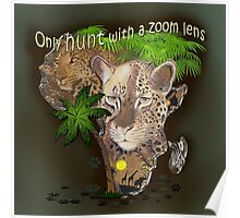 Only hunt with a zoom lens Poster