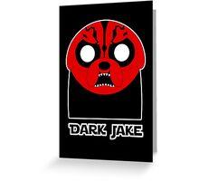 Dark Jake Greeting Card