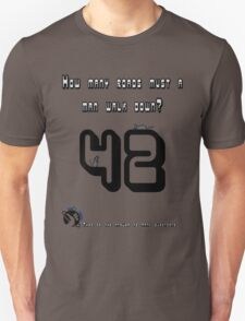 The answer is 42 Unisex T-Shirt