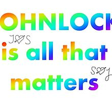 JOHNLOCK is all that matters by ShirleyCarlton