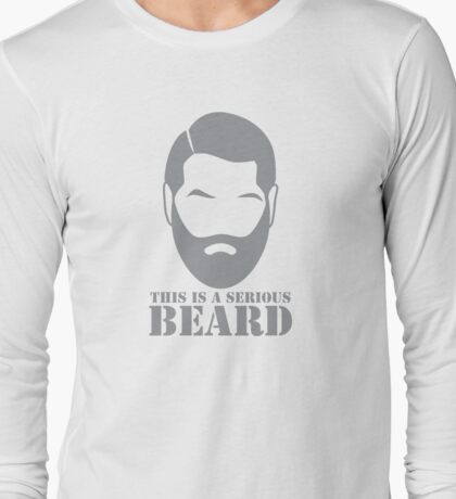 This is a SERIOUS BEARD with man unshaven Long Sleeve T-Shirt