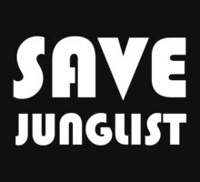 Save Junglist (white design on black) (no website) by waltex