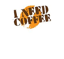 I Need COFFEE! with coffee bean imprint Photographic Print
