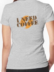 I Need COFFEE! with coffee bean imprint Women's Fitted V-Neck T-Shirt
