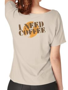 I Need COFFEE! with coffee bean imprint Women's Relaxed Fit T-Shirt