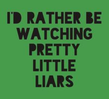 I'd rather be watching pll Kids Clothes