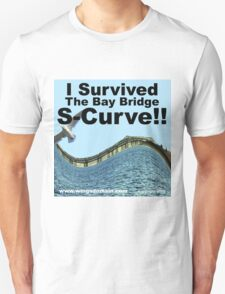 I Survived the Bay Bridge S-Curve!! T-Shirt