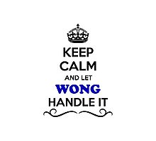 Keep Calm and Let WONG Handle it Photographic Print