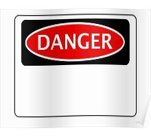 FUNNY BLANK DANGER SAFETY SIGN TEMPLATE - ADD YOUR OWN TEXT YOURSELF Poster