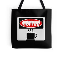HOT STEAMY CUP OF COFFEE, FUNNY DANGER STYLE FAKE SAFETY SIGN Tote Bag