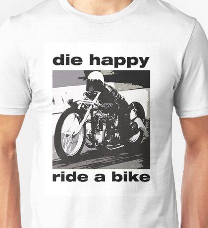 DIe Happy Ride a Bike! Unisex T-Shirt