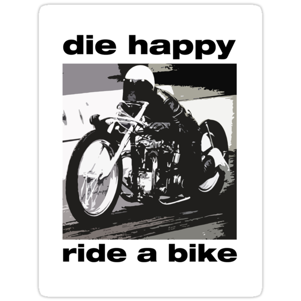 DIe Happy Ride a Bike! by brichar9