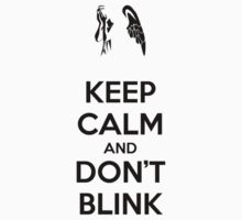 Keep calm and don't blink by KEEP CALM and WATCH A MOVIE